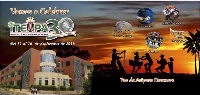 Instituto tecnico industrial el palmar celebra sus 30 años de vida administrativa en Paz De Ariporo.