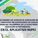 Prestadores de servicio de educación inicial de los municipios no certificados tendrán que inscribirse en la Secretaria de Educación departamental.
